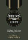 Behind the Lines: 365 Daily Challenges for Military Personnel Cover Image