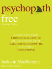 Psychopath Free: Recovering from Emotionally Abusive Relationships with Narcissists, Sociopaths, & Other Toxic People Cover Image