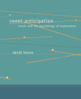 Sweet Anticipation: Music and the Psychology of Expectation (Bradford Books) Cover Image