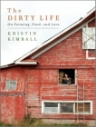 The Dirty Life: On Farming, Food, and Love Cover Image