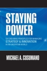 Staying Power: Six Enduring Principles for Managing Strategy and Innovation in an Uncertain World (Lessons from Microsoft, Apple, Int (Clarendon Lectures in Management Studies) Cover Image