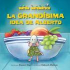 La Grandísima Idea de Alberto (Albert's Bigger Than Big Idea): Grande/Pequeño (Big/Small) Cover Image