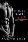 Money, Power & Sex: A Love Story Cover Image