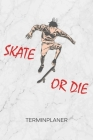 Terminplaner: Skateboard Fans Kalender Skatepark Terminkalender - Rollbrettfahrer Wochenplaner Skateboarder Spruch Wochenplanung Rol Cover Image
