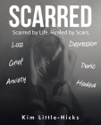 Scarred: Scarred by Life. Healed by Scars Cover Image