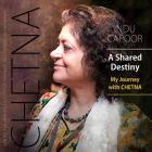 A Shared Destiny: My Journey with CHETNA Cover Image