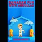 Ramadan fun with Abdullah: Ramadan book for kids Cover Image