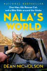 Nala's World: One Man, His Rescue Cat, and a Bike Ride around the Globe Cover Image