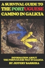 A Survival Guide to the Portuguese Camino in Galicia: Information about the Portuguese Way in Galicia Cover Image