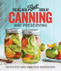 The All New Ball Book of Canning and Preserving: Over 350 of the Best Canned, Jammed, Pickled, and Preserved Recipes Cover Image