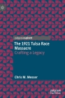 The 1921 Tulsa Race Massacre: Crafting a Legacy Cover Image