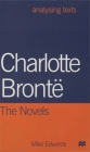 Charlotte Bronte: The Novels (Analysing Texts) Cover Image