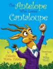 The Antelope Who Loved Cantaloupe Cover Image