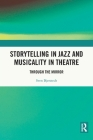 Storytelling in Jazz and Musicality in Theatre: Through the Mirror Cover Image