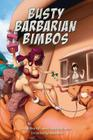 Busty Barbarian Bimbos: A lighthearted fantasy roleplaying game for snickering adolescents Cover Image