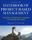 The Handbook of Project-Based Management: Leading Strategic Change in Organizations Cover Image
