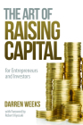The Art of Raising Capital: For Entrepreneurs and Investors Cover Image