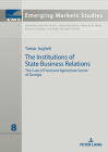 The Institutions of State Business Relations: The Case of Food and Agriculture Sector of Georgia (Emerging Markets Studies #8) Cover Image