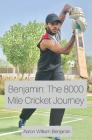 Benjamin: The 8000 Mile Cricket Journey Cover Image
