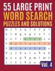 55 Large Print Word Search Puzzles And Solutions: Activity Book for Adults and kids Word Search Puzzle: Wordsearch puzzle books for adults entertainme Cover Image