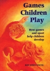 Games Children Play: How Games and Sport Help Children Develop Cover Image