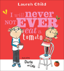 I Will Never Not Ever Eat a Tomato (Charlie and Lola) Cover Image