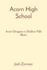 Acorn High School: Acorn Dragons vs Shallow Falls Bears Cover Image