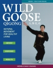 Wild Goose Qigong: Natural Movement for Healthy Living Cover Image