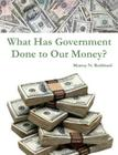What Has Government Done to Our Money? Cover Image