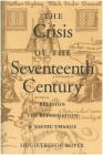 The Crisis of the Seventeenth Century: Religion, the Reformation, and Social Change Cover Image