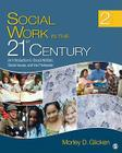 Social Work in the 21st Century: An Introduction to Social Welfare, Social Issues, and the Profession Cover Image