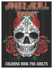 Sugar Skulls Midnight Coloring Book for Adults: 50 Plus Designs Inspired by Día de Los Muertos Skull Day of the Dead Easy Patterns for Anti-Stress and Cover Image