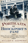 Portraits of Brockport's Past: True Tales about the Victorian Village on the Erie Canal Cover Image