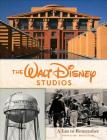 The Walt Disney Studios: A Lot to Remember (Disney Editions Deluxe) Cover Image