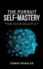 The Pursuit of Self Mastery: Modern Stoicism and 6 Essential Practices for Everyday Life Cover Image