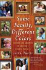 Same Family, Different Colors: Confronting Colorism in America's Diverse Families Cover Image
