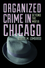 Organized Crime in Chicago: Beyond the Mafia Cover Image