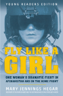 Fly Like a Girl: One Woman's Dramatic Fight in Afghanistan and on the Home Front Cover Image