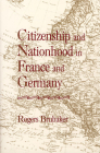 Citizenship and Nationhood in France and Germany (Revised) Cover Image