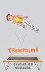 Trampoline Gymnastics Goalbook #15: Competitive Trampolining: Junior boys Cover Image
