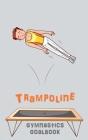 Trampoline Gymnastics Goalbook #15: Competitive Trampolining: Junior boys Cover Image