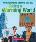 Facing a Warming World (A True Book: Understanding Climate Change) Cover Image