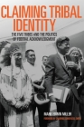 Claiming Tribal Identity: The Five Tribes and the Politics of Federal Acknowledgment Cover Image