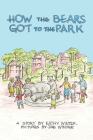 How the Bears Got to the Park Cover Image