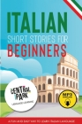 Italian Short Stories for Beginners: A Fun and Easy Way to Learn Italian. Language Lessons and Vocabulary (Free Mp3 Download) Cover Image