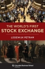 The World's First Stock Exchange (Columbia Business School Publishing) Cover Image