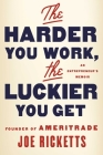 The Harder You Work, the Luckier You Get: An Entrepreneur's Memoir Cover Image