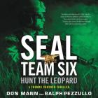Seal Team Six: Hunt the Leopard Lib/E Cover Image