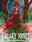 Adult Coloring Book - Freaky Night: A Horror Coloring Book with Ghostly Scenes, Haunted House, Dark Fantasy Creatures, and Spooky Scenes for Adults .. Cover Image
