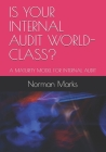 Is Your Internal Audit World-Class?: A Maturity Model for Internal Audit Cover Image